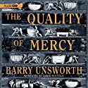 The Quality of Mercy: A Novel (       UNABRIDGED) by Barry Unsworth Narrated by David Rintoul