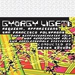 Ligeti: Requiem / Apparitions / San F...
