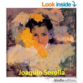 360 Color Paintings of Joaquin (Joaqu�n) Sorolla y Bastida - Valencian Spanish Painter (February 27, 1863 - August 10, 1923)
