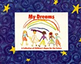 img - for My Dreams: A Collection of Children's Hopes for the Future book / textbook / text book