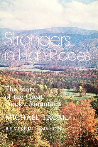 Strangers in High Places:The Story of the Great Smoky Mountains, Michael Frome