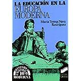 Educacion en la Europa moderna, la (Historia Moderna)