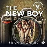 The New Boy: Iron Eagle Gym, Book 1 | Sean Michael