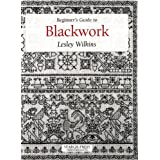 Beginner's Guide to Blackwork (Beginner's guide to series)by Lesley Wilkins