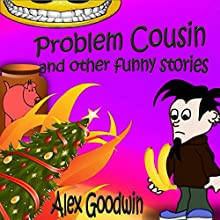 Problem Cousin and Other Funny Stories: Bob and Billy Funny Stories, Book 2 (       UNABRIDGED) by Alex Goodwin Narrated by Gary Roelofs