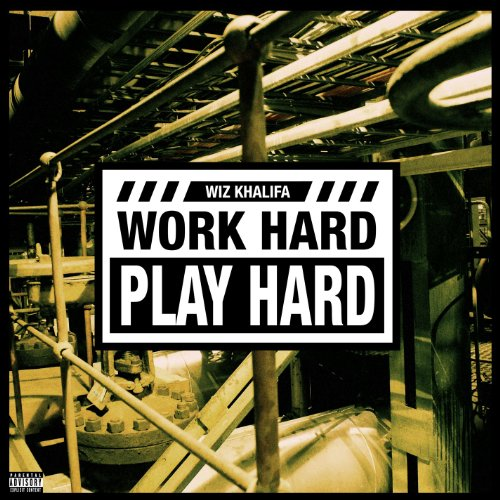 Work Hard, Play Hard [Explicit]  - Wiz Khalifa