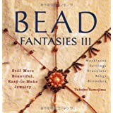 Bead Fantasies III: Still More Beautiful, Easy-to-Make Jewelry ~ Takako Samejima