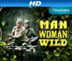 Man Woman Wild [HD]: Man Woman Wild Season 1 [HD]