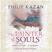 The Painter of Souls (       UNABRIDGED) by Philip Kazan Narrated by Daniel Philpott
