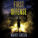 First Offense Audiobook by Marti Green Narrated by Tanya Eby