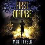 First Offense | Marti Green