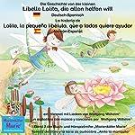 Die Geschichte von der kleinen Libelle Lolita, die allen helfen will. Deutsch-Spanisch: La historia de Lolita, la pequeña libélula, que a todos quiere ayudar. Aleman-Español   Wolfgang Wilhelm