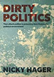 Dirty Politics: How attack politics is poisoning New Zealands political environment