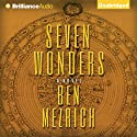 Seven Wonders (       UNABRIDGED) by Ben Mezrich Narrated by Luke Daniels