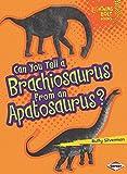 img - for Can You Tell a Brachiosaurus from an Apatosaurus? (Lightning Bolt Books - Dinosaur Look-Alikes) book / textbook / text book