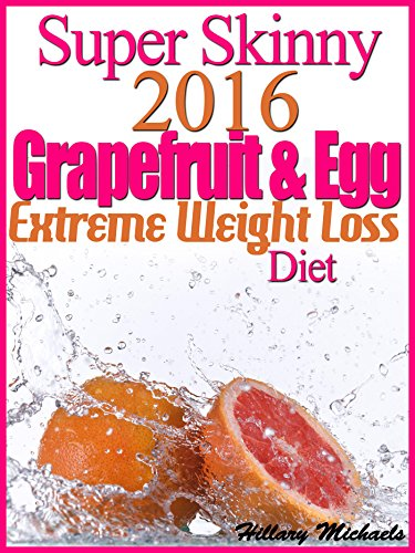 Super Skinny 2016 Grapefruit & Egg Extreme Weight Loss Diet PDF