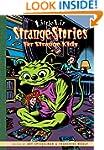 Strange Stories for Strange Kids (Lit...