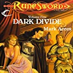Dark Divide: RuneSword, Volume Five (       UNABRIDGED) by Mark Acres Narrated by James Patrick Cronin