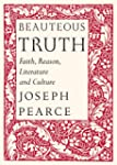 Beauteous Truth: Faith, Reason, Liter...