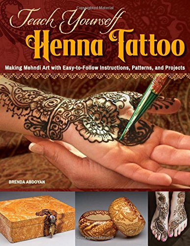 Teach-Yourself-Henna-Tattoo-Making-Mehndi-Art-with-Easy-to-Follow-Instructions-Patterns-and-Projects