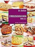 Dr. Oetker: Streuselkuchen von A-Z (Kochen und Backen von A-Z)