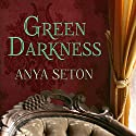 Green Darkness (       UNABRIDGED) by Anya Seton Narrated by Heather Wilds