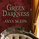 Green Darkness   Anya Seton