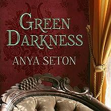 Green Darkness (       UNABRIDGED) by Anya Seton Narrated by Heather Wilds