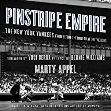 Pinstripe Empire: The New York Yankees from Before the Babe to After the Boss Audiobook by Marty Appel Narrated by Gregory Gorton