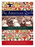 img - for The American quilt : a history of cloth and comfort, 1750-1950 / by Roderick Kiracofe ; text by Mary Elizabeth Johnson ; photographs by Sharon Risendorph ; Design by Adriane Stark book / textbook / text book