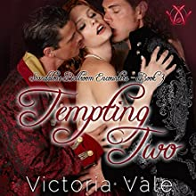 Tempting Two: Scandalous Ballroom Encounters, Book 3 Audiobook by Victoria Vale Narrated by Beatrice Pendergast