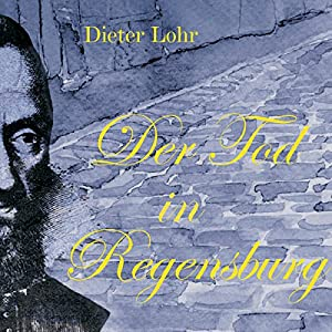 Der Tod in Regensburg Hörbuch