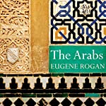 The Arabs: A History | Eugene Rogan