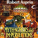 Mythnomers and Impervections: Myth Adventures, Book 8 (       UNABRIDGED) by Robert Asprin Narrated by Noah Michael Levine