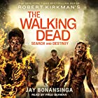 Robert Kirkman's The Walking Dead: Search and Destroy Hörbuch von Jay Bonansinga Gesprochen von: Fred Berman