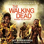 Robert Kirkman's The Walking Dead: Search and Destroy | Jay Bonansinga
