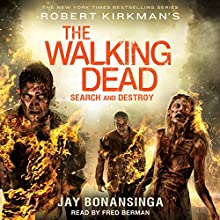 Robert Kirkman's The Walking Dead: Search and Destroy Audiobook by Jay Bonansinga Narrated by Fred Berman
