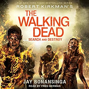 Robert Kirkman's The Walking Dead: Search and Destroy Audiobook