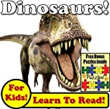 "Childrens Book: ""Daring Dinosaurs! Learn About Dinosaurs While Learning To Read - Dinosaur Photos And Facts Make It Easy!"" (Over 45+ Photos of Dinosaurs)"