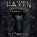 Agent 51: Haven Histories Audiobook by D.C. Akers Narrated by Shoshana Franck