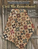 img - for Civil War Remembered: 19 Quilts Using Reproduction Fabrics book / textbook / text book