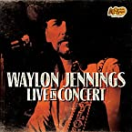Waylon Jennings: Live in Concert CD