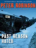 Peter Robinson Past Reason Hated: A Novel of Suspense (Inspector Banks)