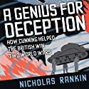A Genius for Deception: How Cunning Helped the British Win Two World Wars (       UNABRIDGED) by Nicholas Rankin Narrated by Napoleon Ryan