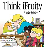 Think Ifruity: A Foxtrot Collection (0740704540) by Bill Amend