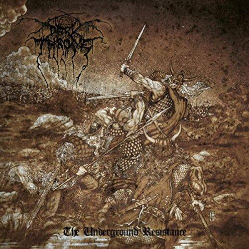 The Underground Resistance by Darkthrone (2013-08-03)