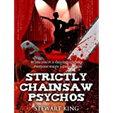 Strictly Chainsaw Psychosby Stewart King