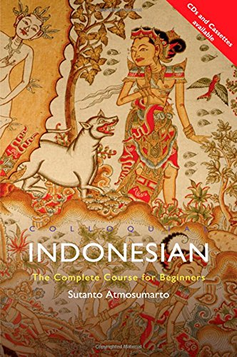 Colloquial Indonesian: The Complete Course for Beginners (Colloquial Series)
