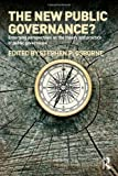 The New Public Governance?: Emerging Perspectives on the Theory and Practice of ...
