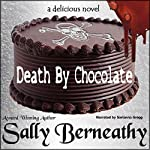 Death by Chocolate: Death by Chocolate, Book 1 | Sally C Berneathy